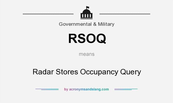 What does RSOQ mean? It stands for Radar Stores Occupancy Query
