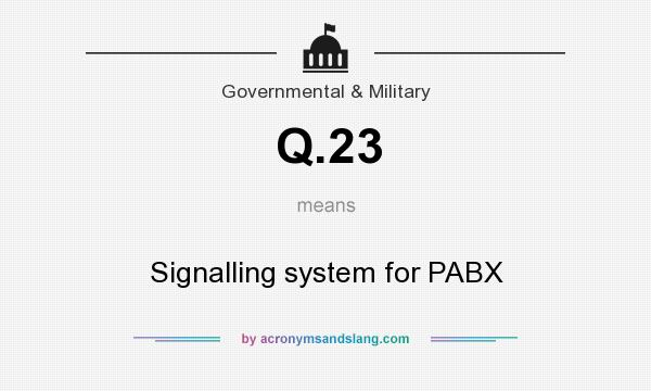 What does Q.23 mean? It stands for Signalling system for PABX