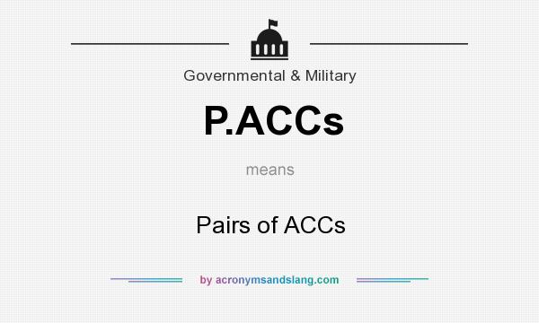 What does P.ACCs mean? It stands for Pairs of ACCs