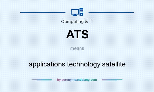 What does ATS mean? It stands for applications technology satellite