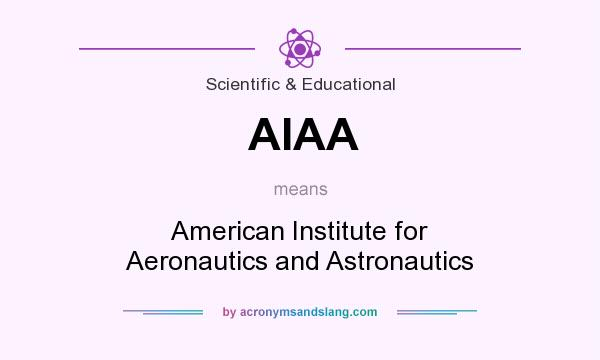What does AIAA mean? It stands for American Institute for Aeronautics and Astronautics