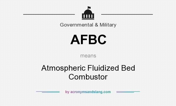 What does AFBC mean? It stands for Atmospheric Fluidized Bed Combustor