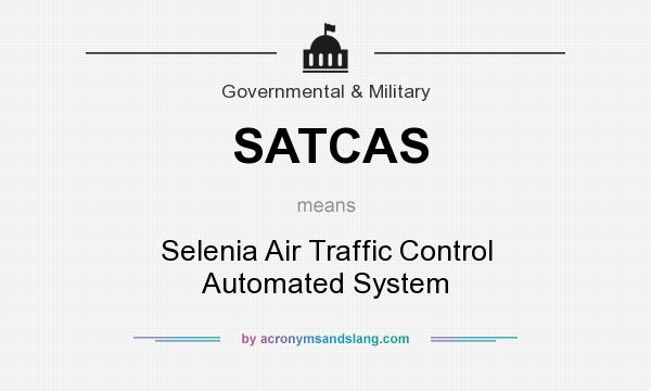 What does SATCAS mean? It stands for Selenia Air Traffic Control Automated System