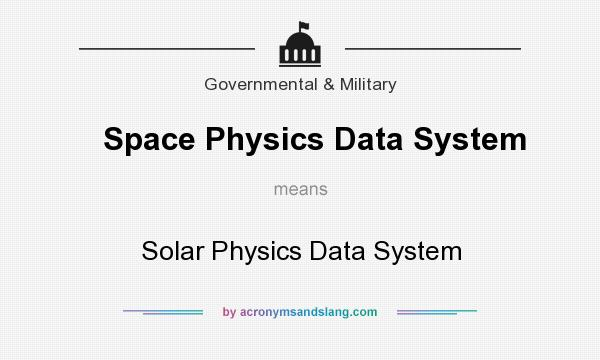 What does Space Physics Data System mean? It stands for Solar Physics Data System