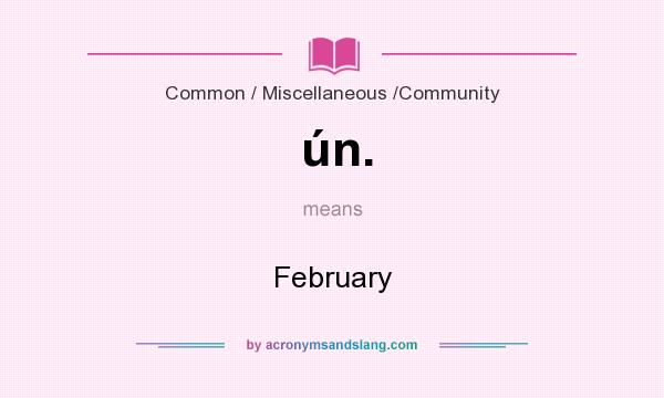 What does ún. mean? It stands for February