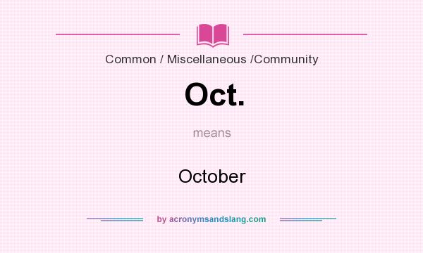 What does Oct. mean? It stands for October