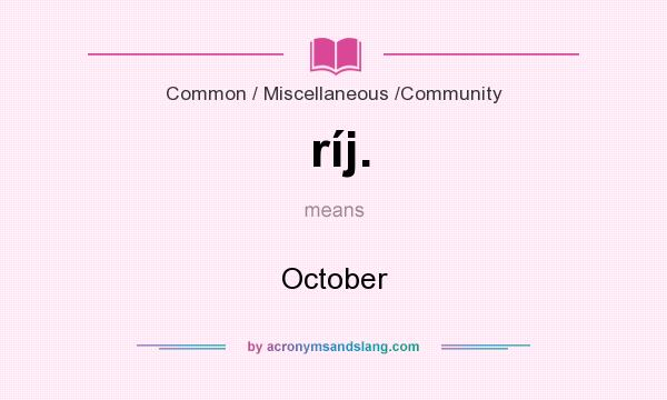 What does ríj. mean? It stands for October