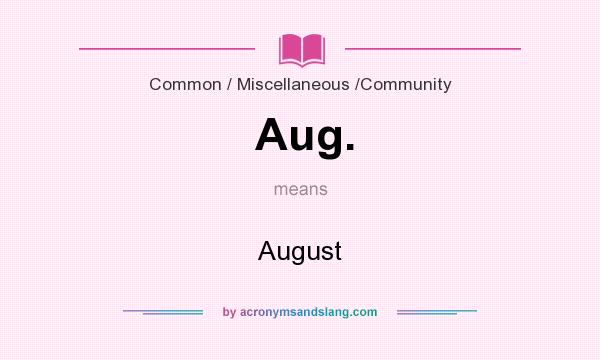 What does Aug. mean? It stands for August