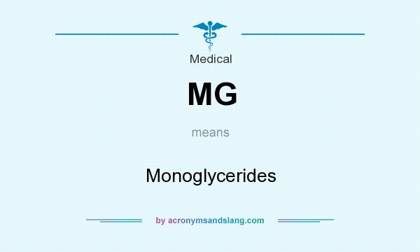 What does MG mean? It stands for Monoglycerides
