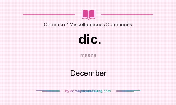 What does dic. mean? It stands for December