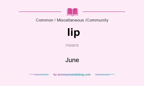 What does lip mean? It stands for June