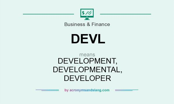 What does DEVL mean? It stands for DEVELOPMENT, DEVELOPMENTAL, DEVELOPER