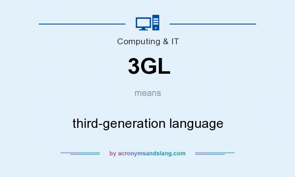What does 3GL mean? It stands for third-generation language