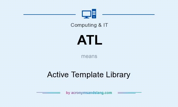 What does ATL mean? It stands for Active Template Library