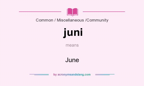 What does juni mean? It stands for June