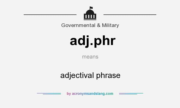 What does adj.phr mean? It stands for adjectival phrase