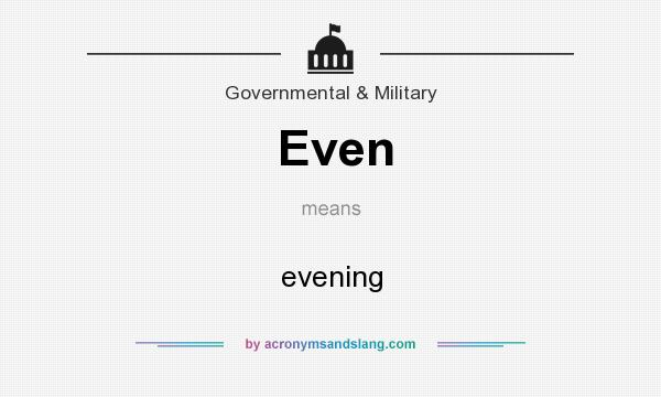 What does Even mean? It stands for evening