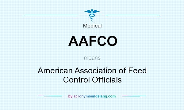 What does AAFCO mean? It stands for American Association of Feed Control Officials