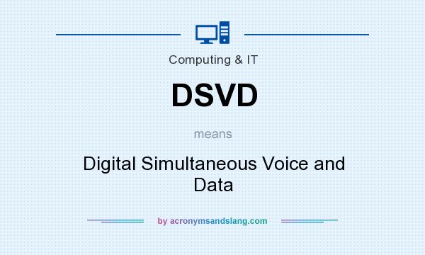 What does DSVD mean? It stands for Digital Simultaneous Voice and Data