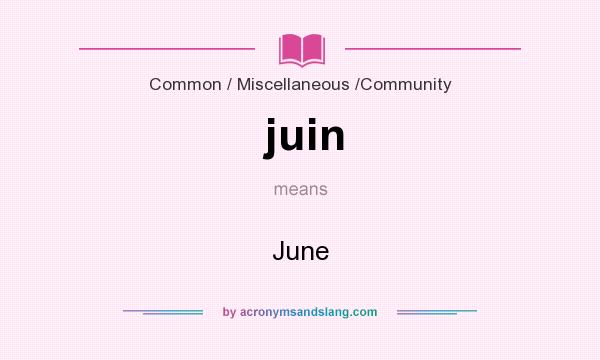 What does juin mean? It stands for June