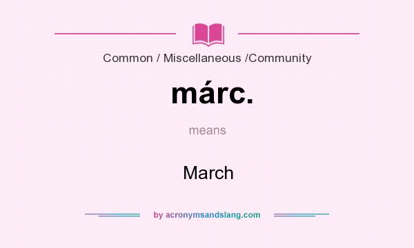 What does márc. mean? It stands for March