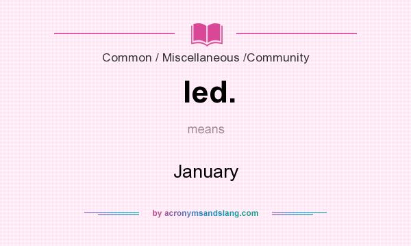 What does led. mean? It stands for January