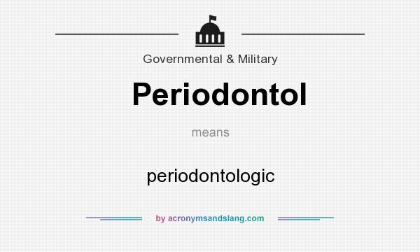 What does Periodontol mean? It stands for periodontologic