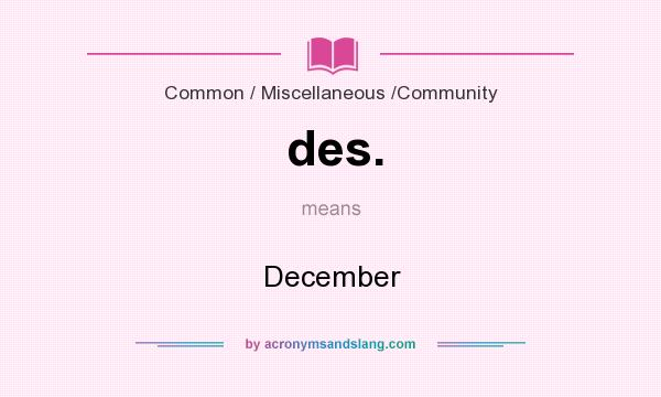 What does des. mean? It stands for December