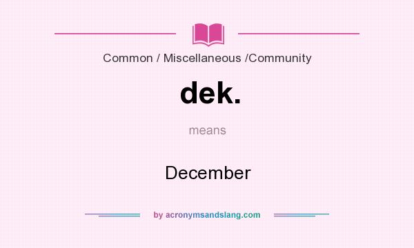 What does dek. mean? It stands for December