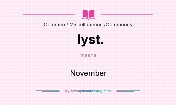 What does lyst. mean? It stands for November