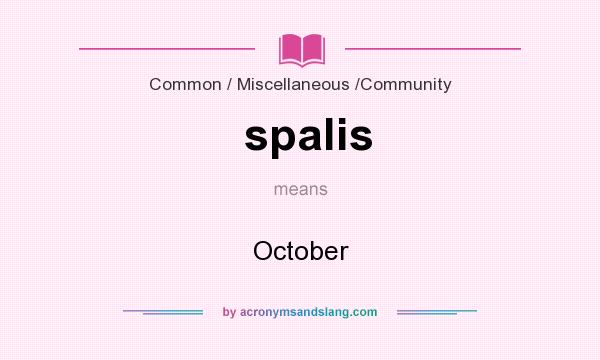 What does spalis mean? It stands for October