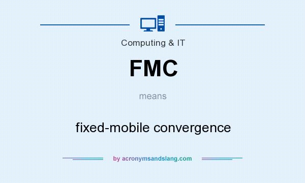 What does FMC mean? It stands for fixed-mobile convergence