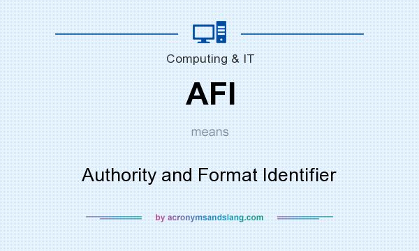What does AFI mean? It stands for Authority and Format Identifier