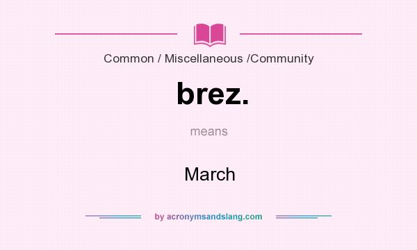 What does brez. mean? It stands for March