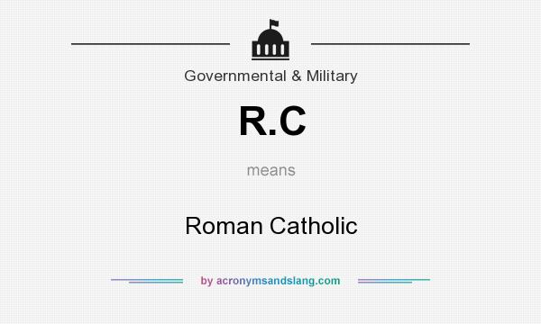 What does R.C mean? It stands for Roman Catholic