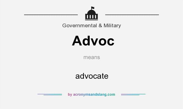 What does Advoc mean? It stands for advocate