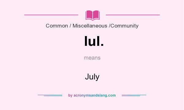 What does Iul. mean? It stands for July