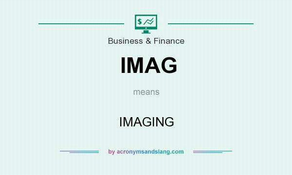What does IMAG mean? It stands for IMAGING