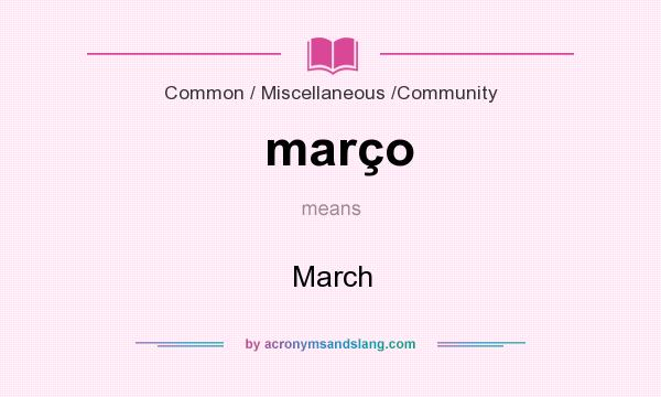 What does março mean? It stands for March