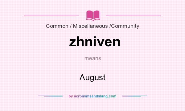 What does zhniven mean? It stands for August