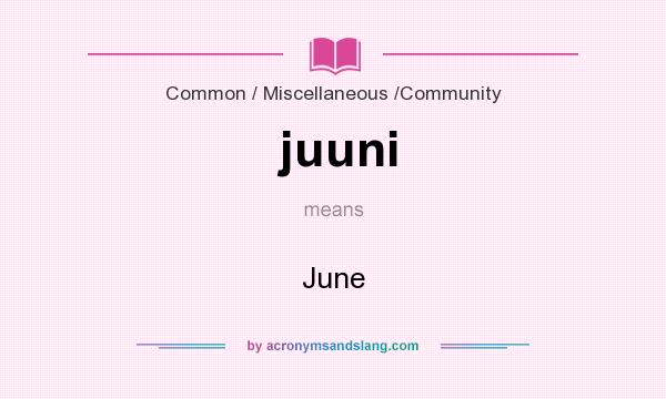 What does juuni mean? It stands for June