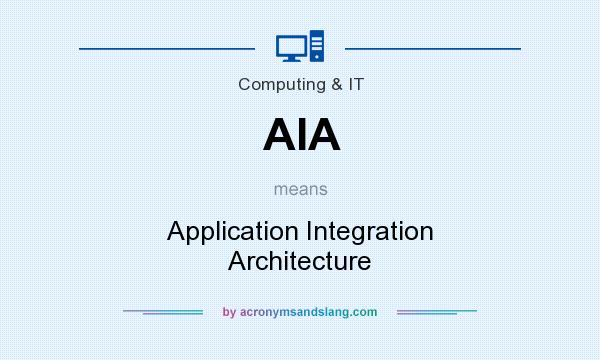 What does AIA mean? It stands for Application Integration Architecture