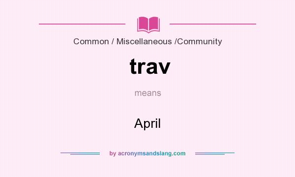What does trav mean? It stands for April