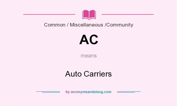 What does AC mean? It stands for Auto Carriers