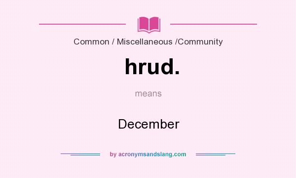 What does hrud. mean? It stands for December