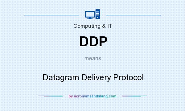 What does DDP mean? It stands for Datagram Delivery Protocol