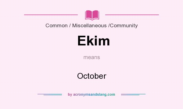 What does Ekim mean? It stands for October