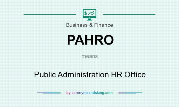 What does PAHRO mean? It stands for Public Administration HR Office
