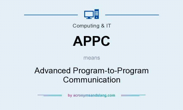 What does APPC mean? It stands for Advanced Program-to-Program Communication