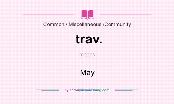 What does trav. mean? It stands for May